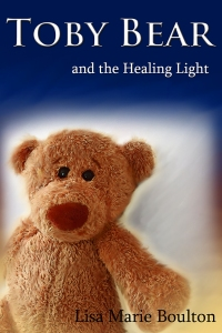 Toby Bear and the Healing Light